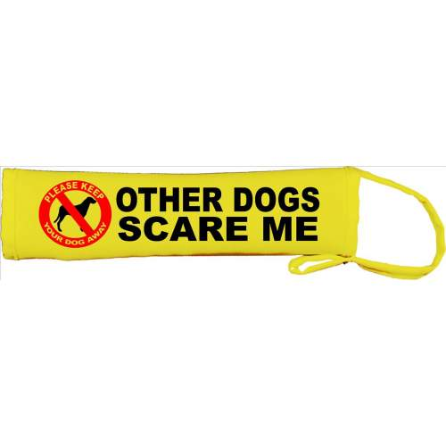Other Dogs Scare Me - Fluorescent Neon Yellow Dog Lead Slip