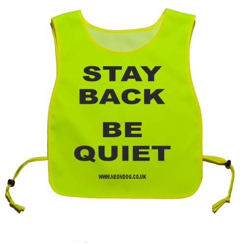 STAY BACK - BE QUIET - Fluorescent Neon Yellow Tabard